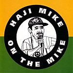 Haji Mike Haji Mike On The Mike