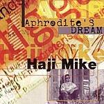 Haji Mike Aphrodite's Dream