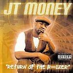 J.T. Money Return Of The B-Izer (Parental Advisory)