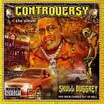 Skull Duggrey Controversy The Album (Parental Advisory)