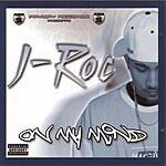 J- ROC On My Mind (Parental Advisory)