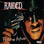 X-Raided Psycho Active (Parental Advisory)
