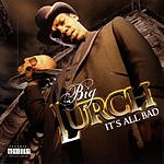Big Lurch It's All Bad (Parental Advisory)