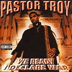 Pastor Troy We Ready I Declare War (Parental Advisory)