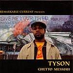 Tyson Ghetto Messiah