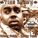 Tino Brown Money Makin' Honey Takin' (Parental Advisory)