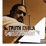 Truth Enola 6 O'Clock Straight (Parental Advisory)