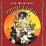 Jim McGrath Drum Spirit