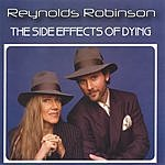Reynolds Robinson The Side Effects Of Dying