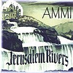 Jerusalem Rivers Ammi