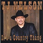 TJ Nelson It's A Country Thang