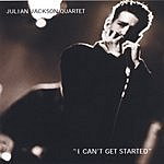 Julian Jackson I Can't Get Started