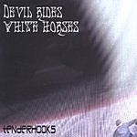 Tenderhooks Devil Rides White Horses