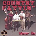 Country Cattin' Movin' On