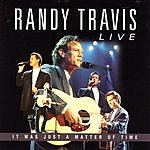 Randy Travis Live: It Was Just A Matter Of Time