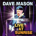 Dave Mason Live At Sunrise