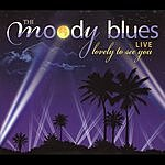 The Moody Blues Lovely To See You: Live At The Greek