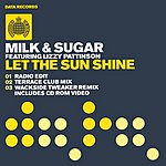 Milk & Sugar Let The Sun Shine (Single)