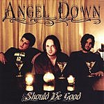 Angel Down Should Be Good