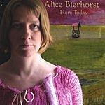 Alice Bierhorst Here Today
