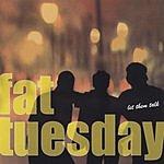 Fat Tuesday Let Them Talk