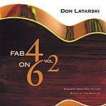 Don Latarski Fab 4 On 6, Vol.2