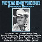 Durwood Haddock The Texas Honky Tonk Blues