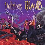 Delirious Tremors Get Used To It