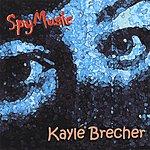 Kaylé Brecher Spy Music