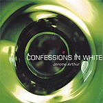 Jerome Arthur Confessions In White