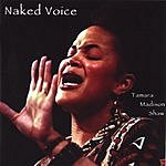 Tamara Madison Shaw Naked Voice
