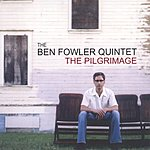 Ben Fowler Quintet The Pilgrimage
