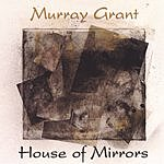 Murray Grant House Of Mirrors