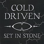 Cold Driven Set In Stone