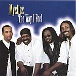 The Mystics The Way I Feel