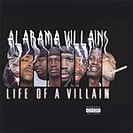 Alabama Villains Life Of A Villain (Parental Advisory)
