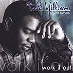 Todd Williams & The Sword Work It Out!