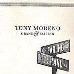 Tony Moreno Grand & Failing