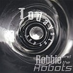 Robbie & The Robots Todaysterday