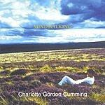 Charlotte Gordon Cumming Mindwalking