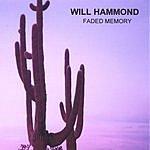 Will Hammond Faded Memory