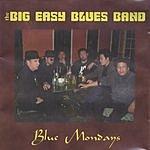 The Big Easy Blues Band Blue Mondays