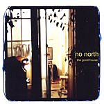 No North The Good House