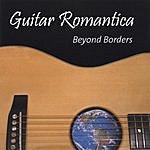 Guitar Romantica Beyond Borders