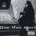 D.V.S* One Man Army (Parental Advisory)