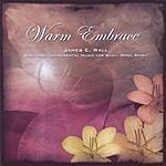 James E. Wall Warm Embrace