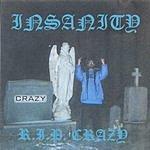 Insanity R.I.P. Crazy