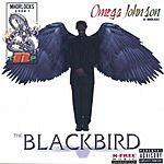 Omega Johnson The Blackbird (Parental Advisory)