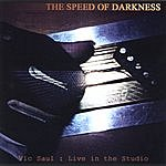 Vic Saul Speed Of Darkness