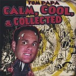 Tom Papa Calm, Cool, and Collected